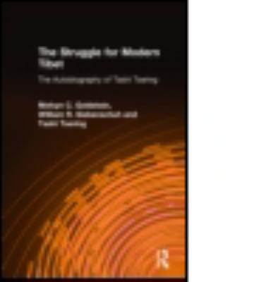 The Struggle for Modern Tibet: The Autobiography of Tashi Tsering 9781563249501