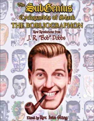 The Subgenius Psychlopaedia of Slack: The Bobliographon 9781560259398