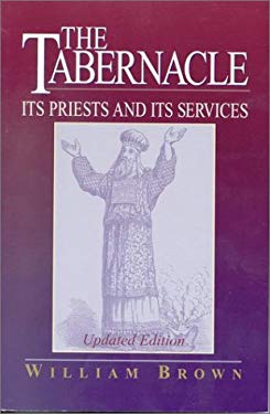 The Tabernacle: Its Priests and Its Services 9781565631953