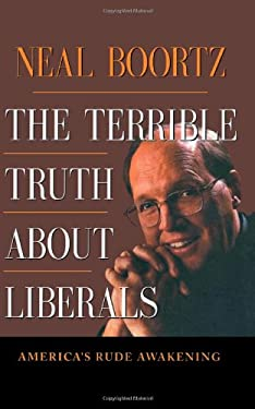 The Terrible Truth about Liberals 9781563526855