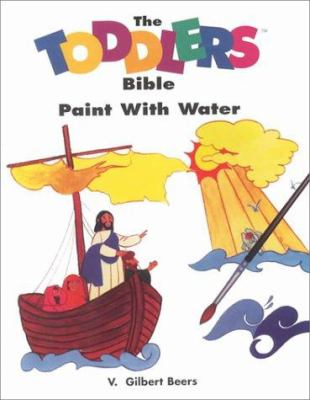 The Toddler's Bible Paint with Water Book 9781564765291