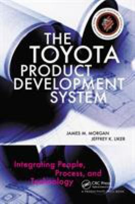 The Toyota Product Development System: Integrating People, Process and Technology 9781563272820
