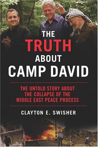 The Truth about Camp David: The Untold Story about the Collapse of the Middle East Peace Process 9781560256236