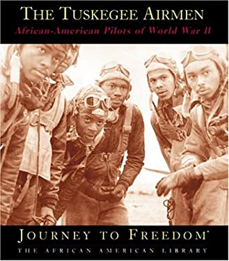 The Tuskegee Airmen: African-American Pilots of World War II 9781567665505