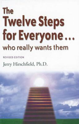 The Twelve Steps for Everyone: Who Really Wants Them 9781568380476
