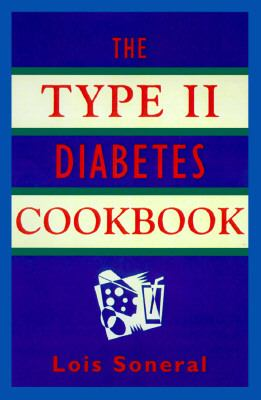 The Type II Diabetes Cookbook: Simple and Delicious Low-Sugar, Low-Fat, and Low-Cholesterol Recipes 9781565657007