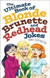 The Ultimate Book of Blonde, Brunette, and Redhead Jokes 7042933