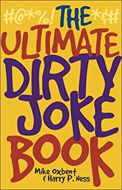 The Ultimate Dirty Joke Book 9781569755815