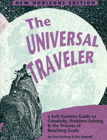 The Universal Traveller: A Guide to Creativity, Problem Solving & the Process of Reaching Goals 9781560520450