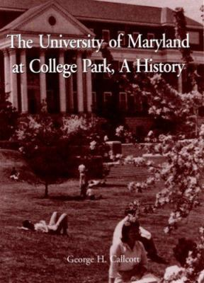 The University of Maryland at College Park, a History 9781561678891