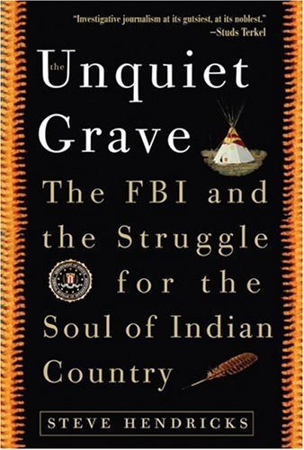 The Unquiet Grave: The FBI and the Struggle for the Soul of Indian Country 9781560257356