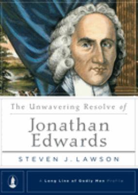 The Unwavering Resolve of Jonathan Edwards 9781567691085