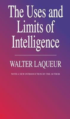 The Uses and Limits of Intelligence 9781560005940