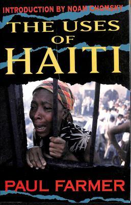 The Uses of Haiti 9781567510348