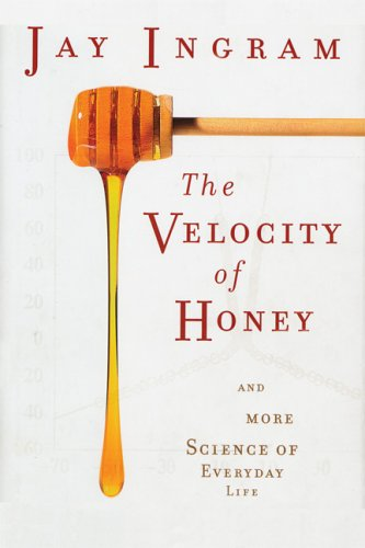 The Velocity of Honey: And More Science of Everyday Life 9781560259114