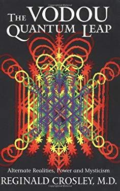 The Voudou Quantum Leap: Alternative Realities, Power and Mysticism