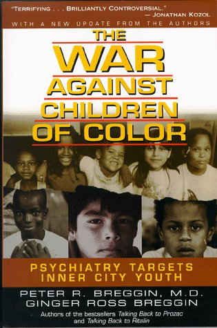 The War Against Children of Color: Psychiatry Targets Inner City Youth 9781567511260