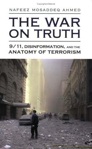 The War on Truth: 9/11, Disinformation and the Anatomy of Terrorism 9781566565967