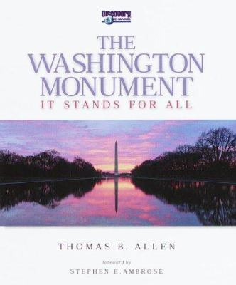 The Washington Monument: It Stands for All 9781563317880