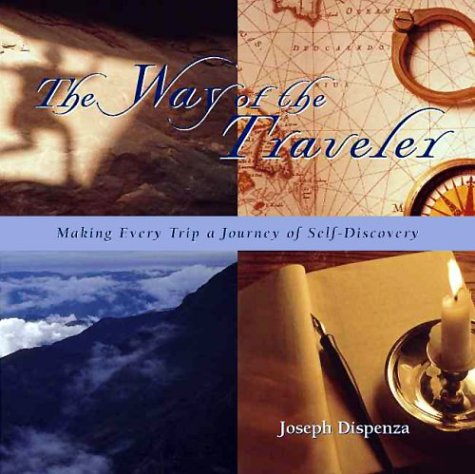 The Way of the Traveler: Making Every Trip a Journey of Self-Discovery 9781566914499