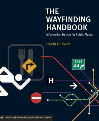The Wayfinding Handbook: Information Design for Public Places 9781568987699