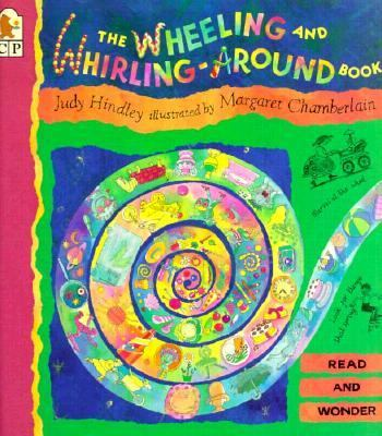 The Wheeling and Whirling-Around Book 9781564029898