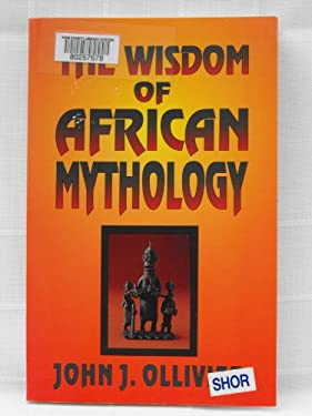 The Wisdom of African Mythology 9781560871378