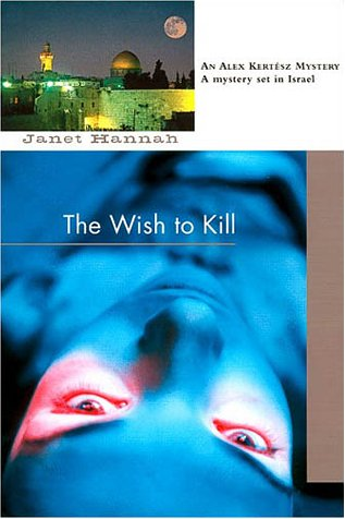 The Wish to Kill: An Alex Kertesz Mystery 9781569472705
