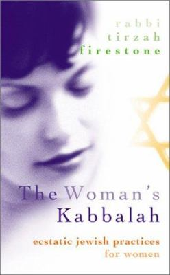 The Woman's Kabbalah: Ecstatic Jewish Practices for Women [With Study Guide] 9781564557469