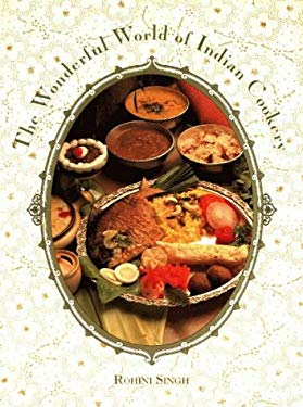 The Wonderful World of Indian Cookery 9781565540569