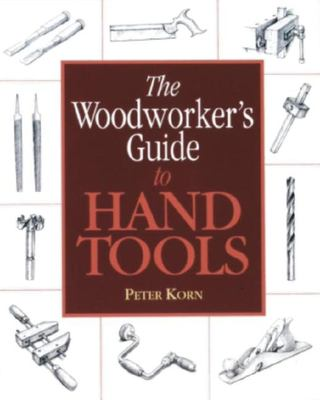 The Woodworker's Guide to Hand Tools 9781561582167
