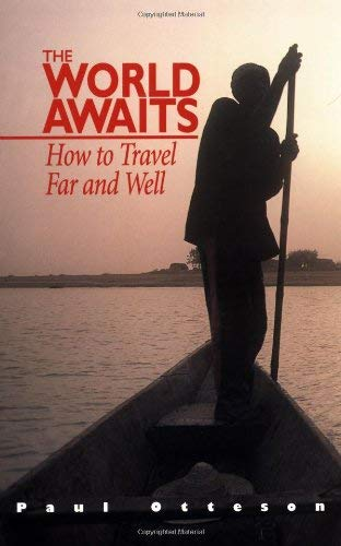The World Awaits: How to Travel Far and Well 9781566912433