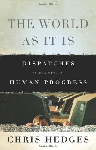 The World as It Is: Dispatches on the Myth of Human Progress 9781568586403