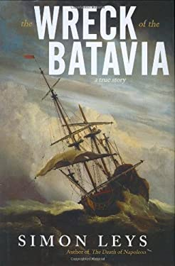 The Wreck of the Batavia: A True Story 9781560258216