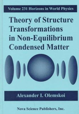 Theory of Structure Transformation in Non-Equilibrium Condensed Matter 9781560727323