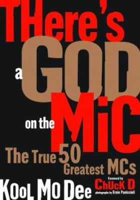 There's a God on the MIC: The True 50 Greatest MCs