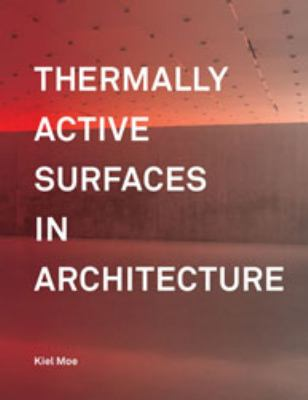Thermally Active Surfaces in Architecture 9781568988801