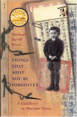 Things That Must Not Be Forgotten: A Childhood in Wartime China 9781569472484