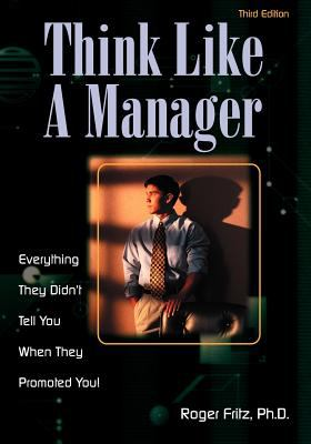 Think Like a Manager, 3rd Ed.