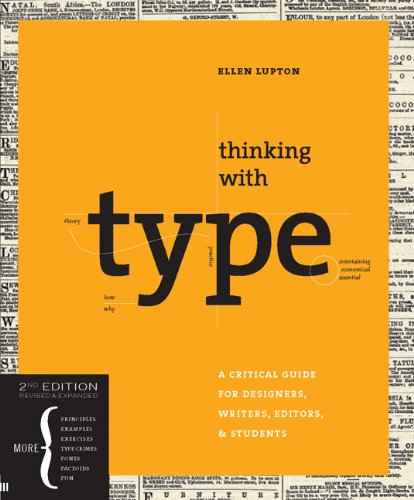 Thinking with type: A Critical Guide for Designers, Writers, Editors, & Students 9781568989693