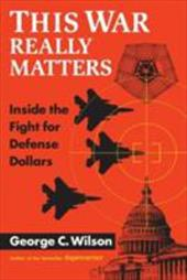 This War Really Matters: Inside the Fight for Defense Dollars