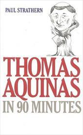 Thomas Aquinas in 90 Minutes - Strathern, Paul