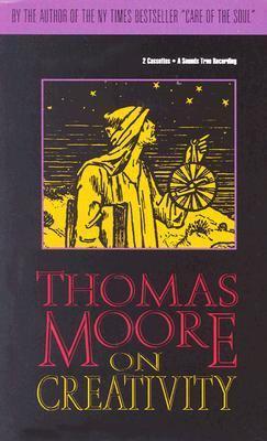 Thomas Moore on Creativity 9781564552419