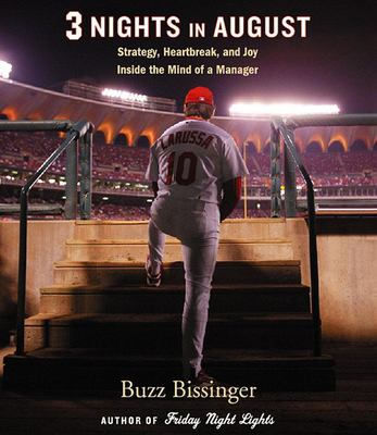 Three Nights in August: Strategy, Heartbreak, and Joy Inside the Mind of a Manager 9781565119765