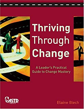 Thriving Through Change: A Leader's Practical Guide to Change Mastery [With CDROM] 9781562864644