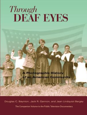 Through Deaf Eyes: A Photographic History of an American Community 9781563683473