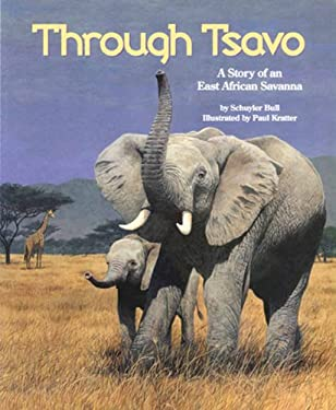 Through Tsavo: A Story of an East African Savanna - Bull, Schuyler M. / Schuyler Bull / Kratter, Paul