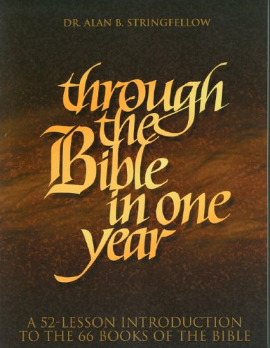 Through the Bible in One Year: A 52-Lesson Introduction to the 66 Books of the Bible 9781563220142