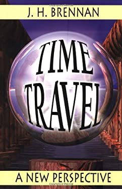 Time Travel Time Travel: A New Perspective a New Perspective 9781567180855