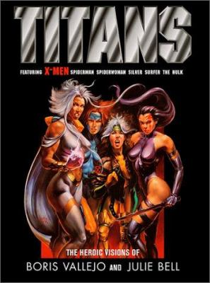 Titans: The Heroic Visions of Boris Vallejo and Julie Bell 9781560252733